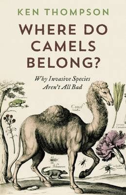9781771640961 - Where Do Camels Belong?: Why Invasive Species Aren't All Bad