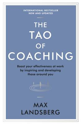 9781781253328 - The Tao of Coaching: Boost Your Effectiveness at Work by Inspiring and Developing Those Around You
