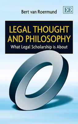 9781781955499 - Legal thought and philosophy: what legal scholarship is about