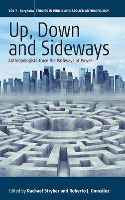 9781782384014 - Up, Down, and Sideways: Anthropologists Trace the Pathways of Power