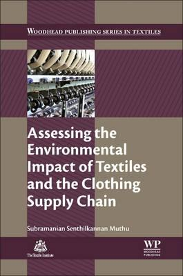 9781782421047 - Assessing the Environmental Impact of Textiles and the Clothing Supply Chain