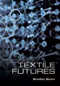 9781845208080 - Textile Futures Fashion, Design And Technology