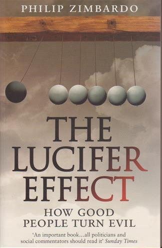 9781846041037 - The lucifer effect: how good people turn evil
