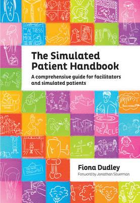 9781846194542 - The simulated patient handbook: a comprehensive guide for fa cilitators and