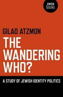 9781846948756 - The Wandering Who?: A Study of Jewish Identity Politics