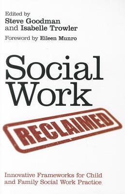 9781849052023 - Social work reclaimed: innovative frameworks for child and f amily social