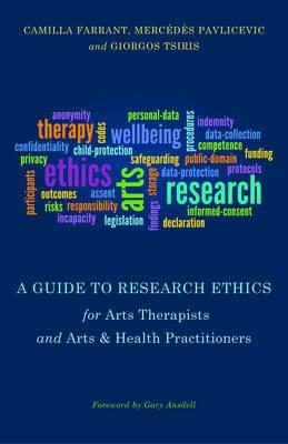 9781849054195 - A Guide to Research Ethics for Arts Therapists and Arts & Health Practitioners