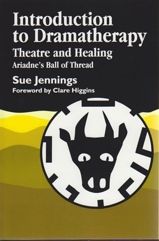 9781853021152 - Introduction to dramatherapy ariadne's ball of thread