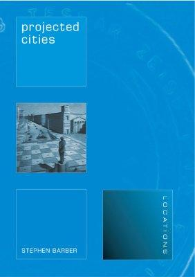 9781861891273 - Projected cities cinema and urban space
