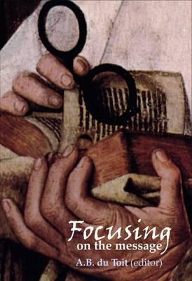 9781869192594 - Focusing on the Message: New Testament Hermeneutics, Exegesis and Methods