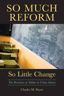 9781891792885 - So Much Reform, So Little Change: The Persistence of Failure in Urban Schools