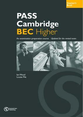 Pass cambridge bec higher teachers book - Pile, L.