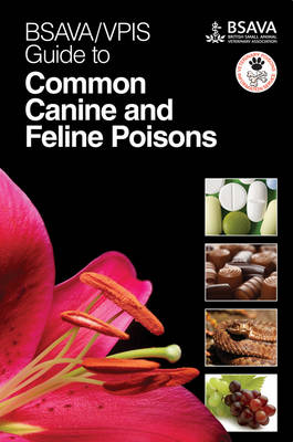 9781905319459 - BSAVA/VPIS Guide to Common Canine and Feline Poisons