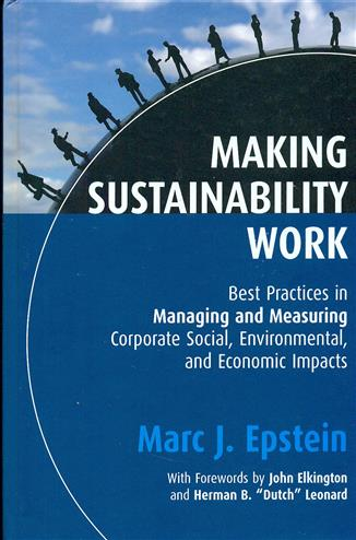 9781906093051 - Making Sustainability Work Best Practices in Managing and Measuring Corporate Social, Environmental and Economic Impacts