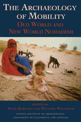 9781931745505 - The Archaeology of Mobility: Old World and New World Nomadism