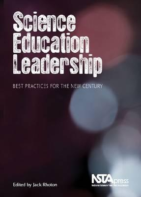 9781936137008 - Science Education Leadership: Best Practices for the New Century