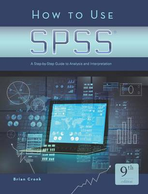 9781936523443 - How to Use SPSS: A Step-by-Step Guide to Analysis and Interpretation