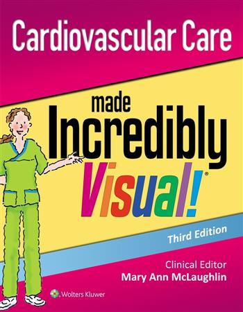 9781975109219 - Cardiovascular Care Made Incredibly Visual!