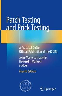 9783030270988 - Patch Testing and Prick Testing: A Practical Guide Official Publication of the ICDRG