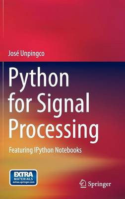 9783319013411 - Python for Signal Processing: Featuring IPython Notebooks