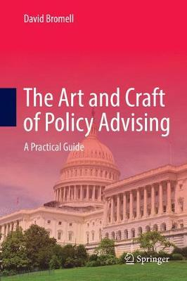 9783319524931 - The Art and Craft of Policy Advising A Practical Guide