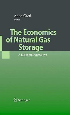 9783540794066 - The economics of natural gas storage a european perspective