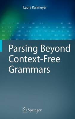 Parsing beyond context-free grammars - Kallmeyer, L.