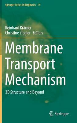 9783642538384 - Membrane Transport Mechanism: 3D Structure and Beyond