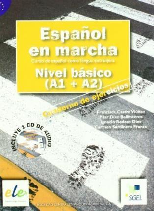 Español en marcha Básico - Nivel A1+A2 - Castro, Francisca