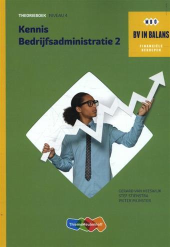 Kennis bedrijfsadministratie: Deel 2 niveau 4: Theorieboek. Heeswijk, Gerard van, Paperback