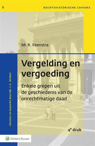 Vergelding en vergoeding. enkele grepen uit de geschiedenis van de onrechtmatige daad, R. Feenstra,
