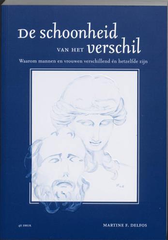De Schoonheid Van Het Verschil Waarom Mannen En Vrouwen Verschillend En Hetzelfde Zijn - Delfos, M.