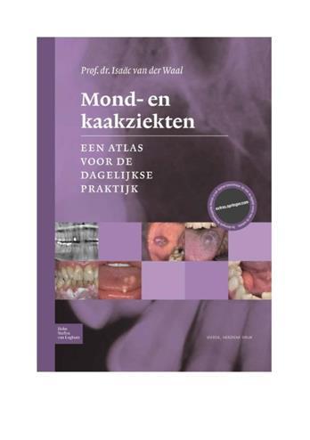 Mond- en kaakziekten. Een atlas voor de dagelijkse praktijk, van der Waal, I., Hardcover