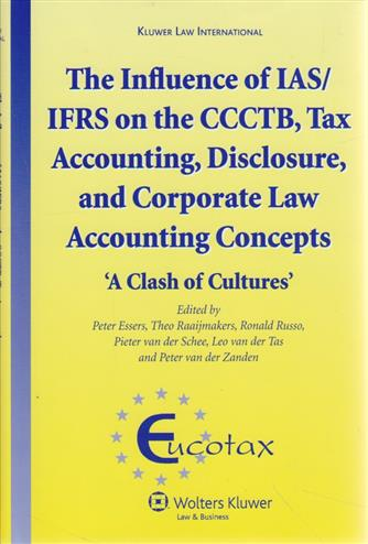 9789041128195 - The influence of IAS/IFRS on the CCCTB: tax accounting, disclosure and corporate law accounting concepts