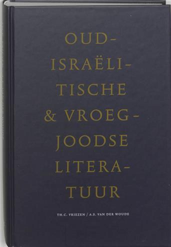 Oudisraelitische en vroegjoodse literatuur de literatuur van oud-israel - Vriezen, Th.C.Woude, A.S. Van Der