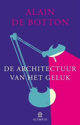 De architectuur van het geluk - Botton, A. De