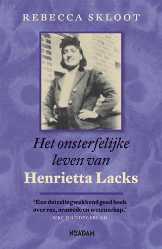 Het onsterfelijke leven van Henrietta Lacks - Skloot, R.