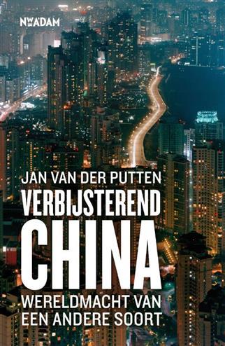 Verbijsterend china wereldmacht van een andere soort - Putten, J. van der