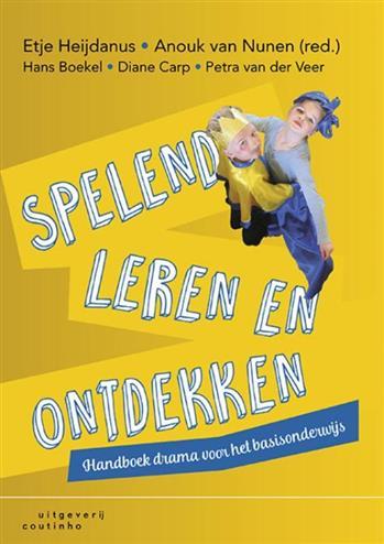 Spelend leren en ontdekken. handboek drama voor het basisonderwijs, Boekel, Hans, Paperback