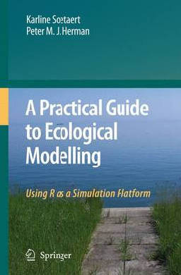 9789048179367 - A practical guide to ecological modelling