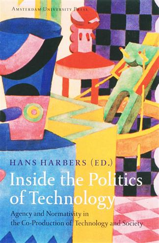 Inside the politics of technology - Harbers, H.