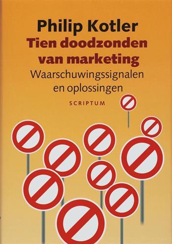 Tien doodzonden van marketing waarschuwingssignalen en oplossingen - Kotler, Ph.