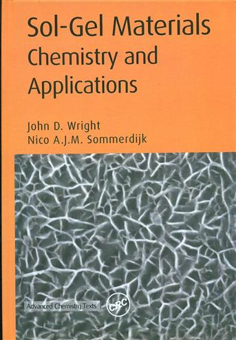 Sol-gel materials : chemistry and applications : advanced chemistry texts vol. 4 - Wright, j.d. sommerdijk, n.a.j.m.