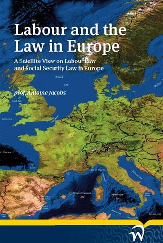 9789058506726 - Labour and the law in europe a satellite view on labour law and social security law in europe