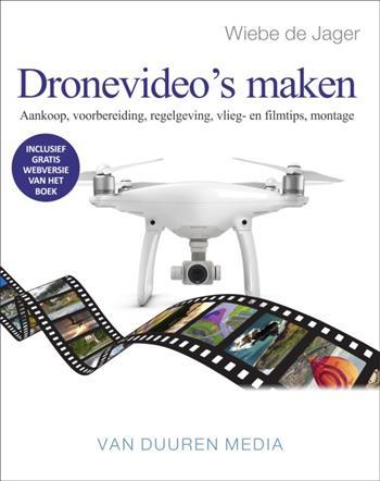 Focus op fotografie: Dronevideo's maken Wiebe de Jager