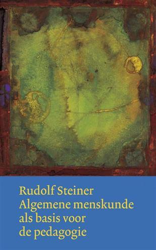 Algemene menskunde als basis voor de pedagogie - Steiner, Rudolf