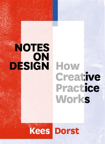 9789063694654 - Notes on Design How Creative Practice Works