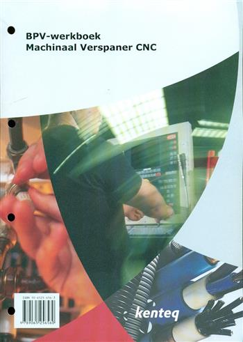 9789065256560 - Bpv-werkboek machinaal verspaner cnc