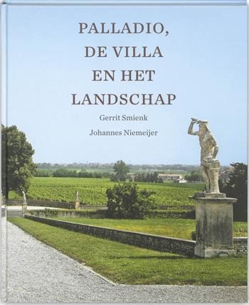 Palladio, de villa in het landschap - Smienk, g. niemeijer, j.