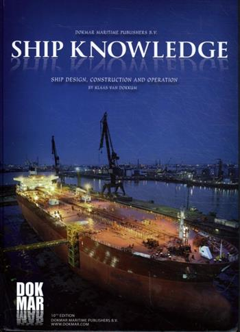 9789071500404 - Ship Knowledge: Ship Design, Construction and Operation